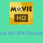 How To Watch Online Movies On Mobile By Using Movie HD APK?
