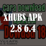 Xhubs Apk 2.8.6.4 Terbaru [Xhubs Apk 2.8.6.5] For Android & iOS