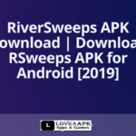 Riversweeps Apk [Latest Version 2020] For Android & iOS