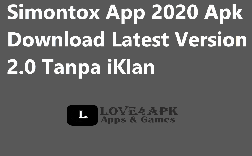 Simontox App 2020 Apk Download Latest Version 2.0 Tanpa iKlan