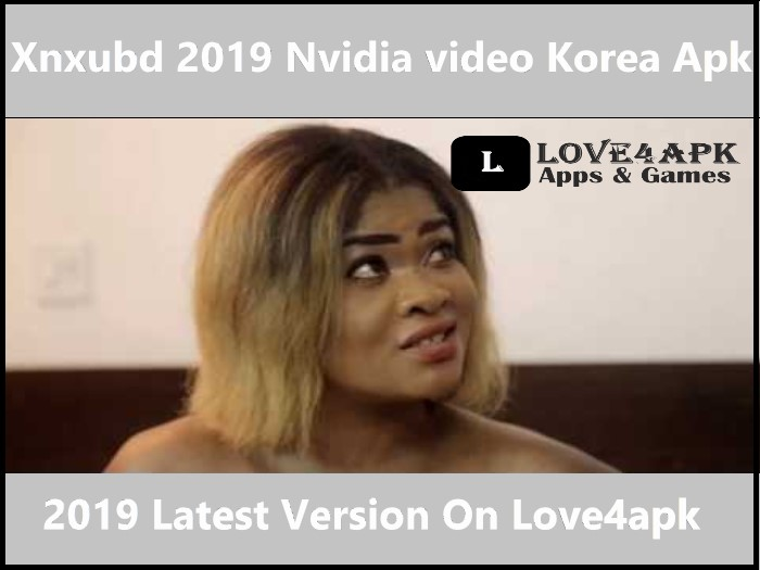 Xnxubd 2019 Nvidia video Korea Apk
