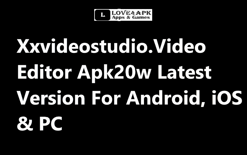 Xxvideostudio.Video Editor Apk20w